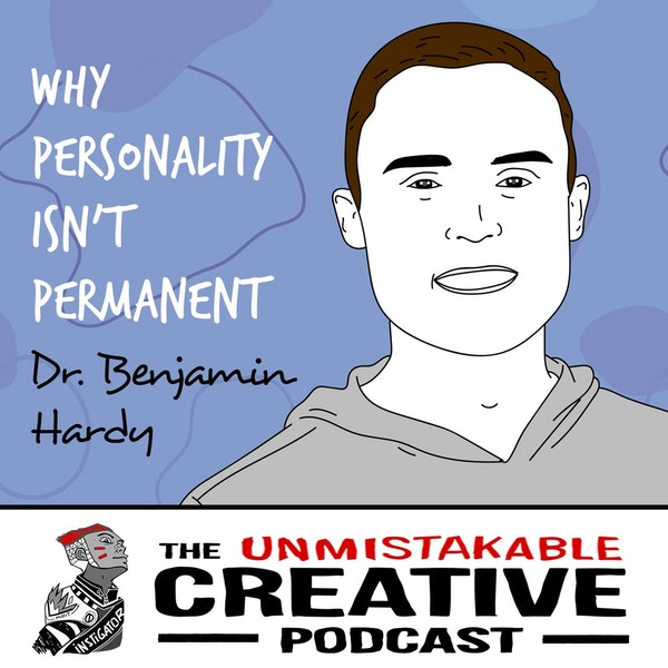 Dr. Benjamin Hardy   Why Personality Isn't Permanent Image