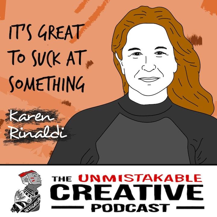 Karen Rinaldi: It's Great To Suck at Something