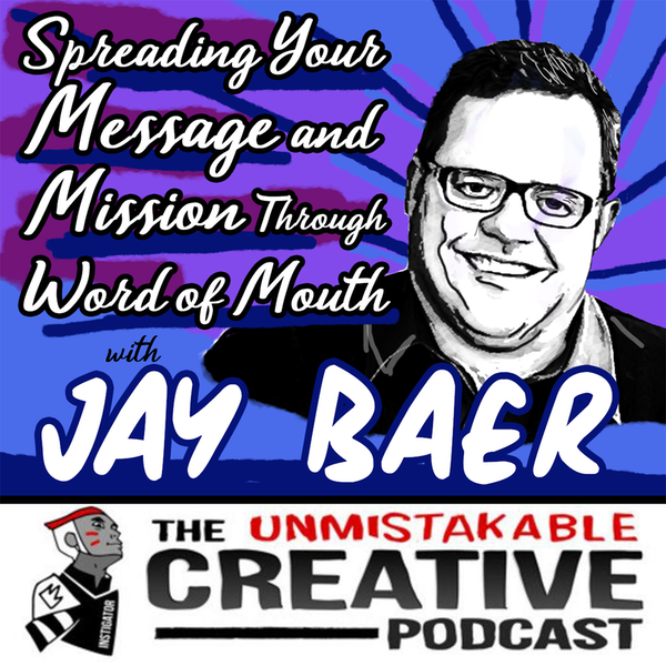 Listener Favorites: Jay Baer | Spreading Your Message and Mission through Word of Mouth Image
