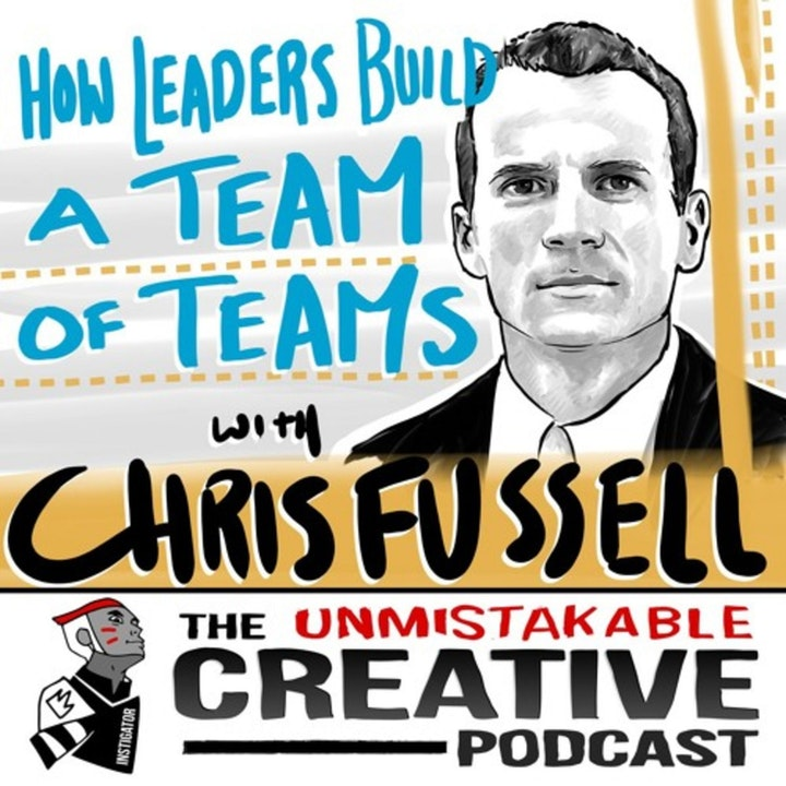 Best of: How Leaders Build a Team of Teams with Chris Fussell