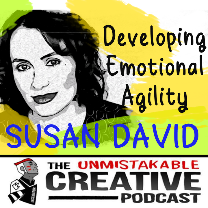 Developing Emotional Agility with Susan David