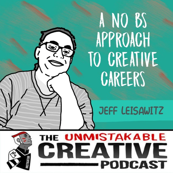 Listener Favorites: Jeff Leisawitz: A No BS Approach to Creative Careers Image