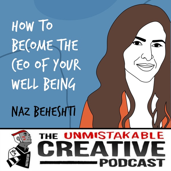 Naz Beheshti | How to Become the CEO of Your Well Being Image