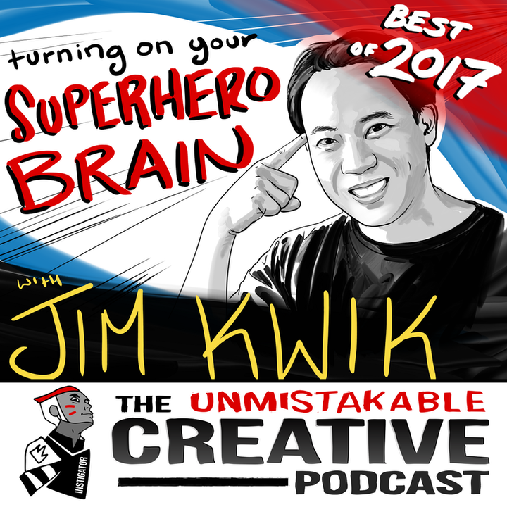 Best of 2017: Turning on Your Superhero Brain with Jim Kwik