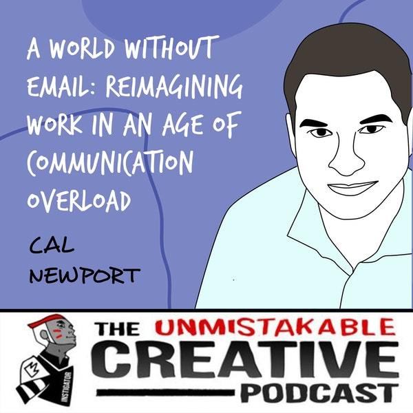 Cal Newport | A World Without Email: Reimagining Work in an Age of Communication Overload Image
