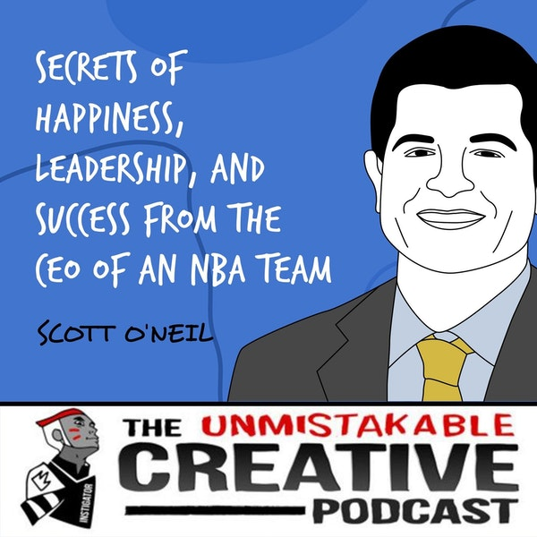 Scott O'Neil | Secrets of Happiness, Leadership, and Success from the CEO of an NBA Team Image