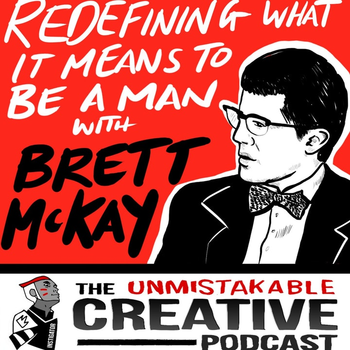 Best of: Redefining What it Means to be a Man with Brett McKay