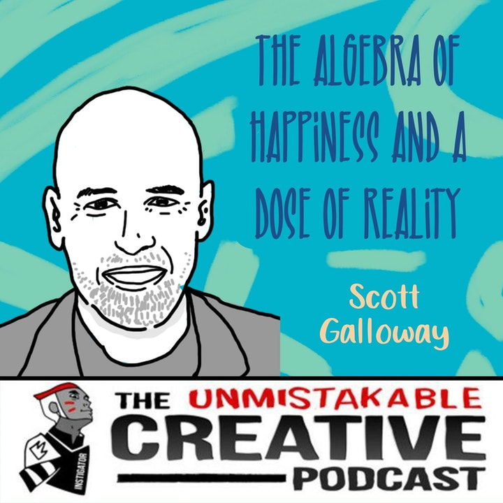 Scott Galloway | The Algebra of Happiness and a Dose of Reality