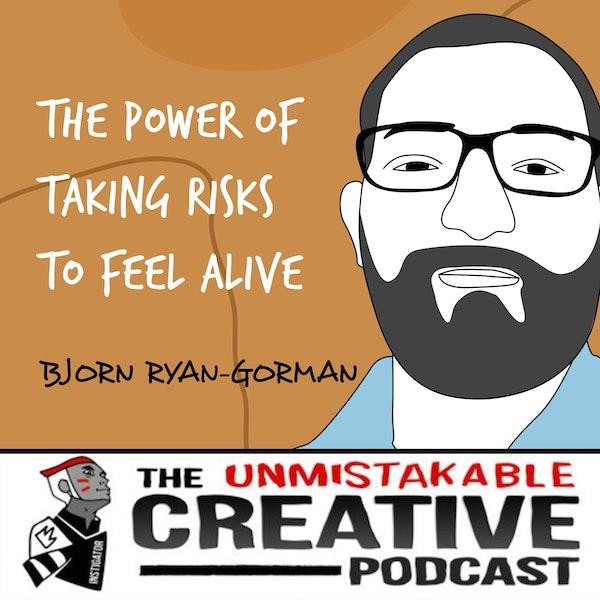 Bjorn Ryan-Gorman   The Power of Taking Risks to Feel Alive Image