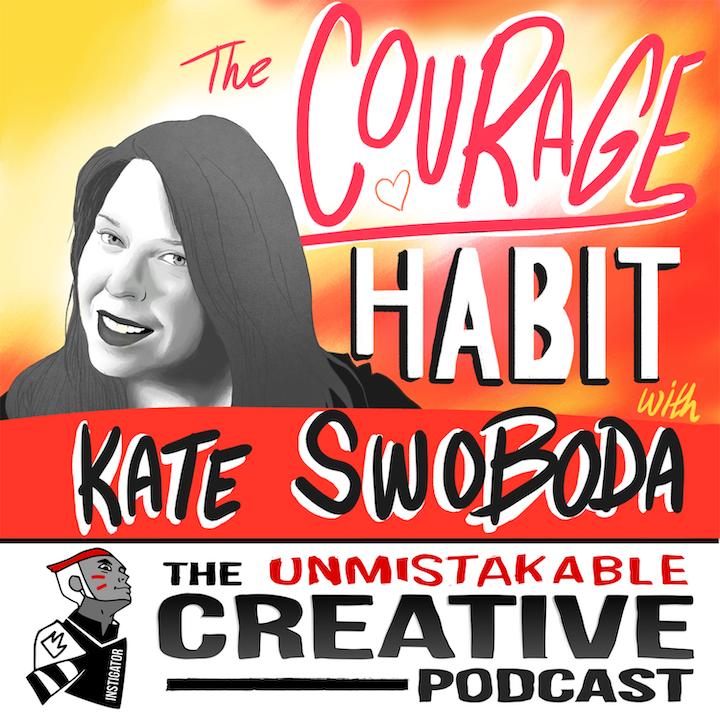Listener Favorites: Kate Swoboda | The Courage Habit