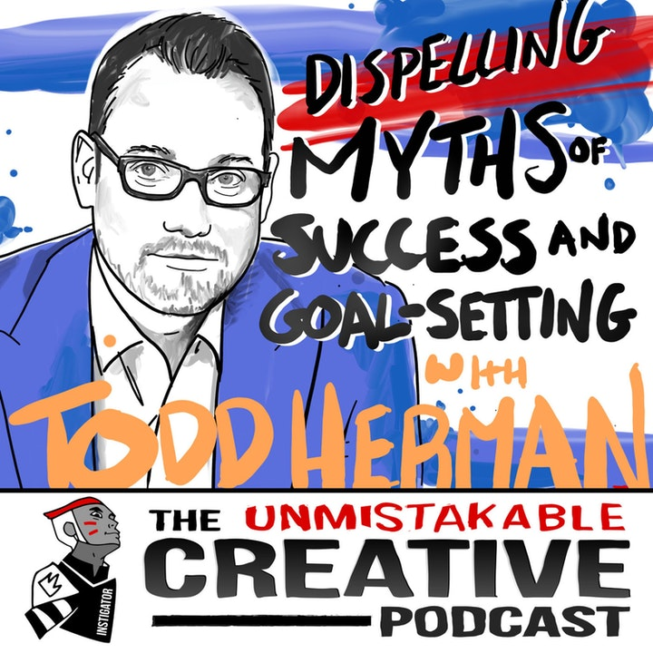 Best of: Dispelling Myths of Success and Goal Setting With Todd Herman