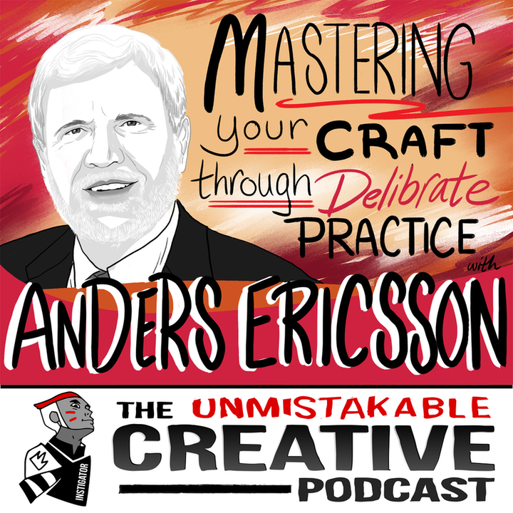 Best of: Mastering Your Craft Through Deliberate Practice with Anders Ericsson