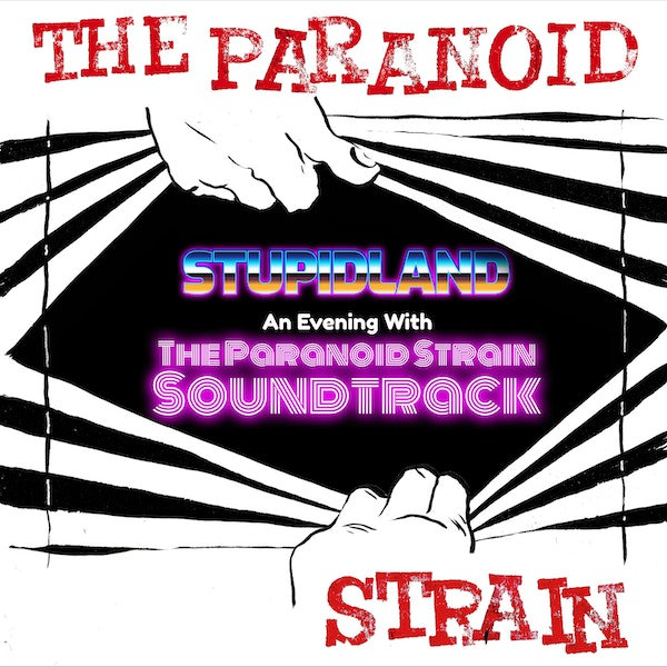 Stupid Land: An Evening with the Paranoid Strain Soundtrack Image