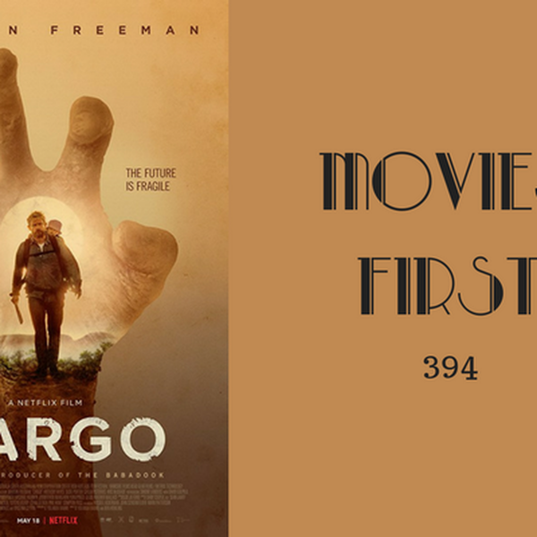 394: Cargo - Movies First with Alex First Image