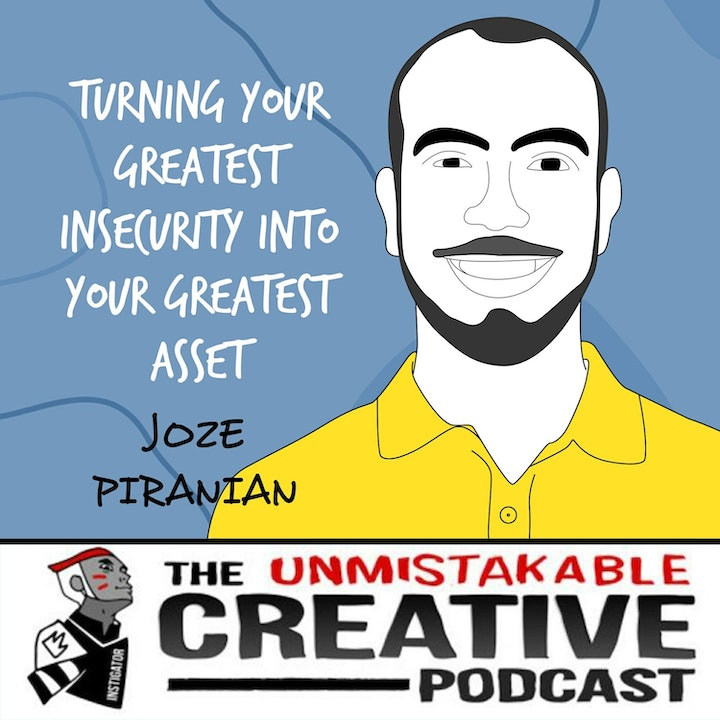 Joze Piranian | Turning Your Greatest Insecurity into Your Greatest Asset