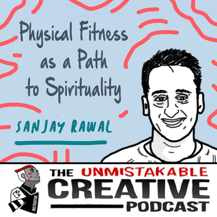 Physical Fitness as a Path to Spirituality with Sanjay Rawal