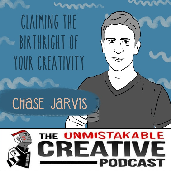 Chase Jarvis: Claiming The Birthright of Your Creativity