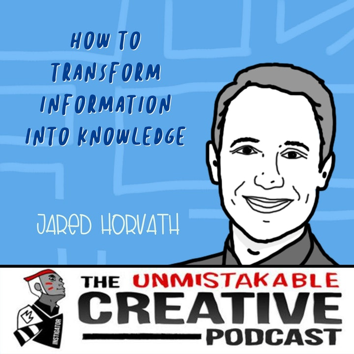 How to Transform Information Into Knowledge and Wisdom with Jared Horvath