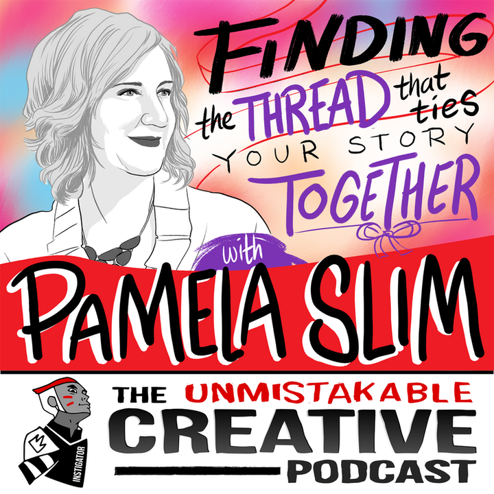 Pamela Slim: Finding the Thread that Ties Your Story Together