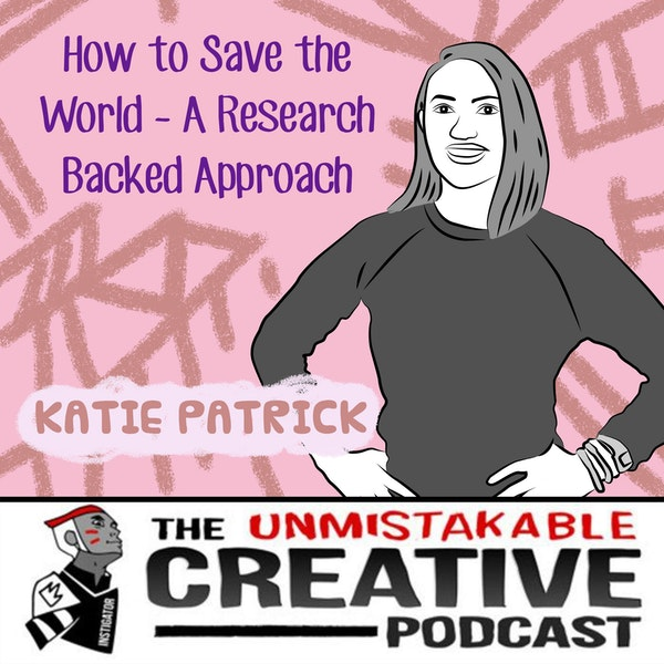 Listener Favorites: Katie Patrick | How to Save the World - A Research Backed Approach Image