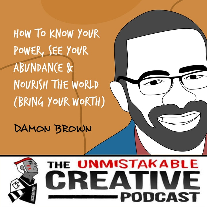 Damon Brown | How to Know Your Power, See Your Abundance & Nourish the World