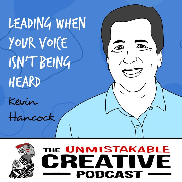 Kevin Hancock | Leading When Your Voice Isn't Being Heard