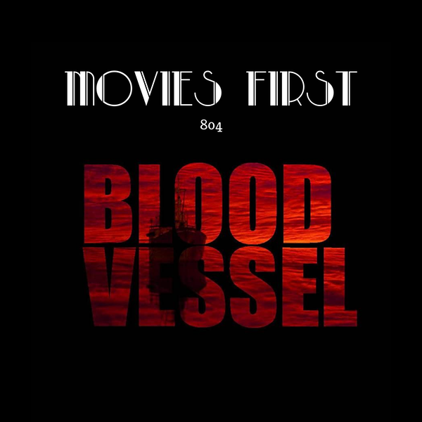 Blood Vessel (Horror) (the @MoviesFirst review)