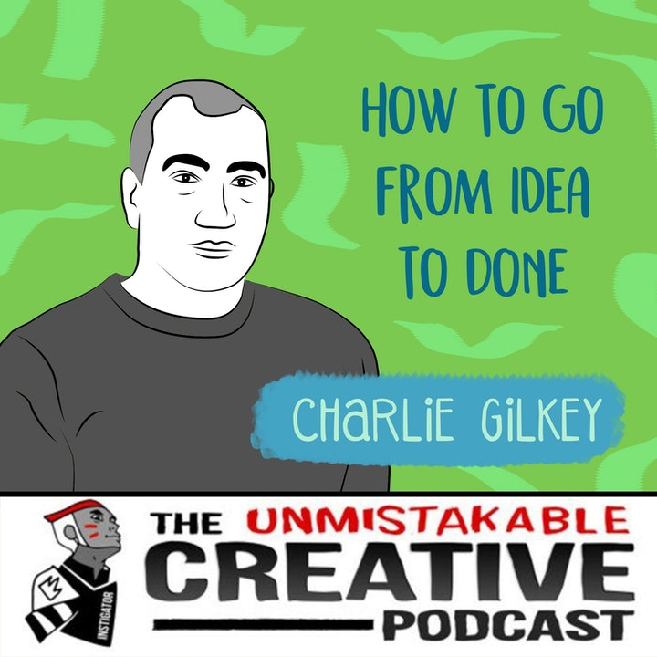 Charlie Gilkey: How to Go from Idea to Done