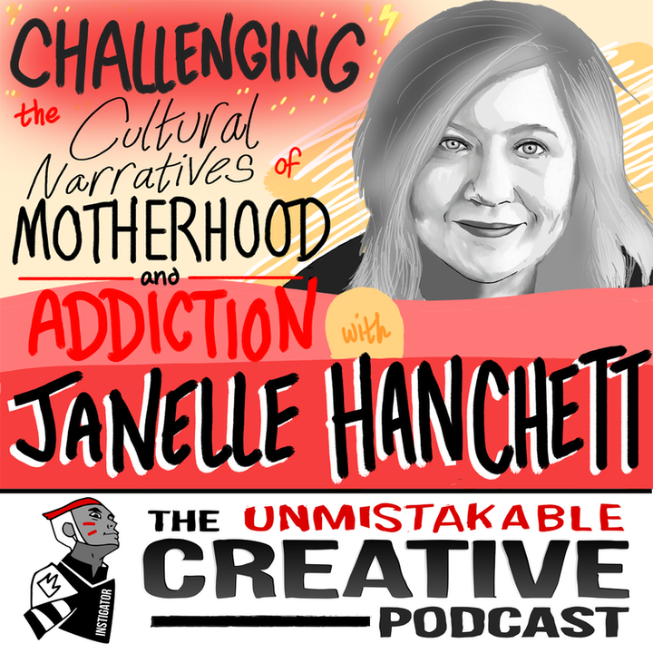 Challenging the Cultural Narratives of Motherhood and Addiction with Janelle Hanchett