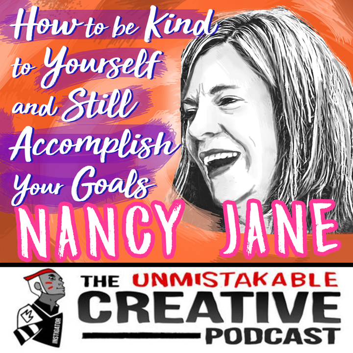 How to be Kind to Yourself and Still Accomplish Your Goals with Nancy Jane Smith