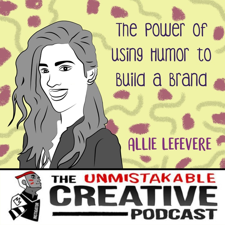 Allie LeFevere: The Power of Using Humor to Build a Brand