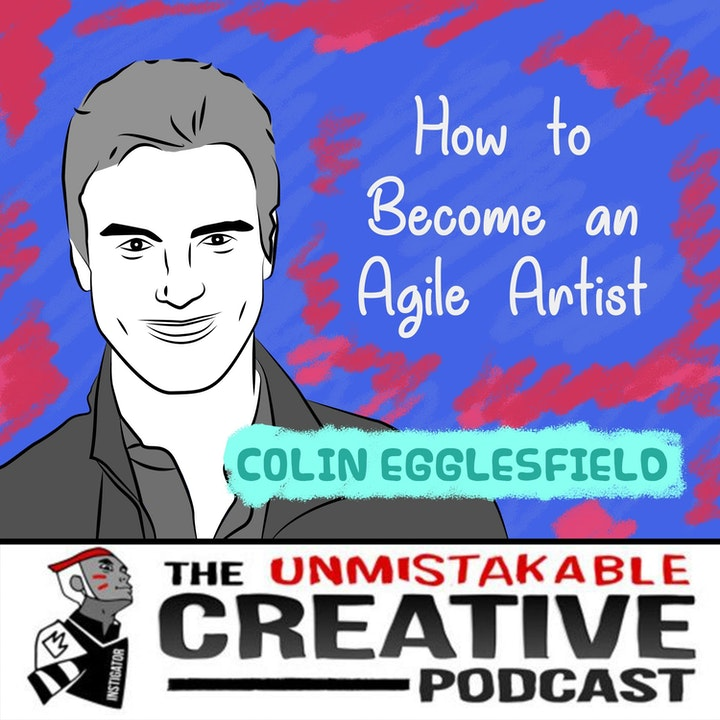 How to Become an Agile Artist with Colin Egglesfield