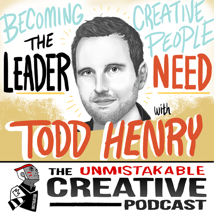 Todd Henry: Becoming the Leader Creative People Need