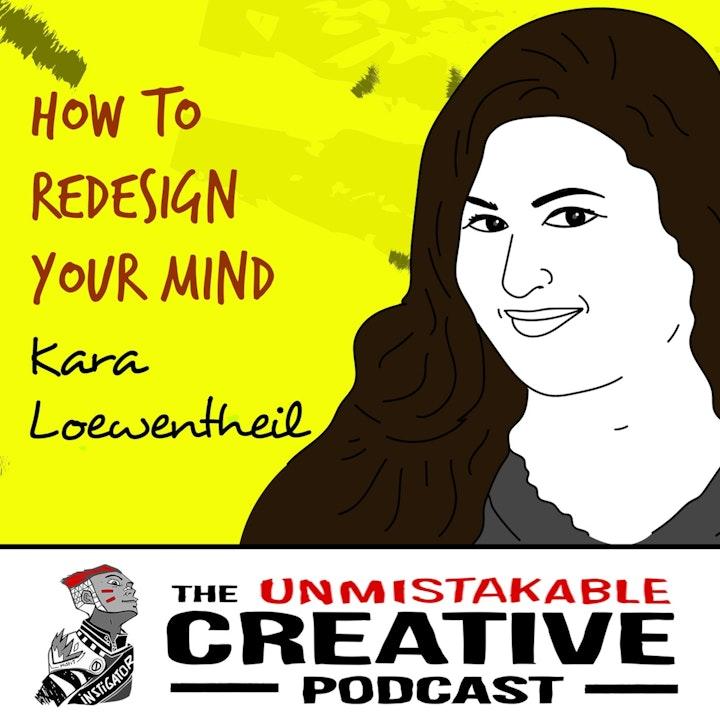 Kara Loewentheil: How to Redesign Your Mind