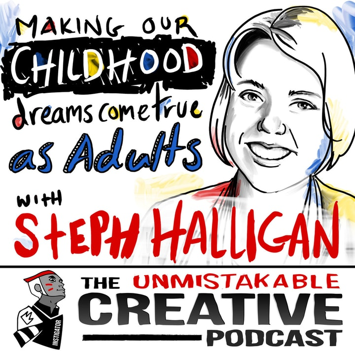 Best Of: Making Our Childhood Dreams Come True as Adults With Stephanie Halligan