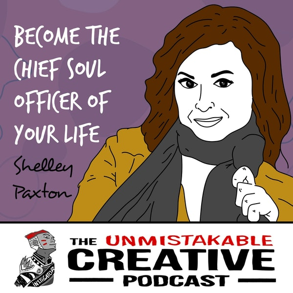 Shelley Paxton: Become The Chief Soul Officer of Your Life Image
