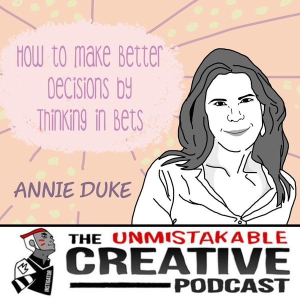 Listener Favorites: Annie Duke | How to Make Better Decisions by Thinking in Bets Image