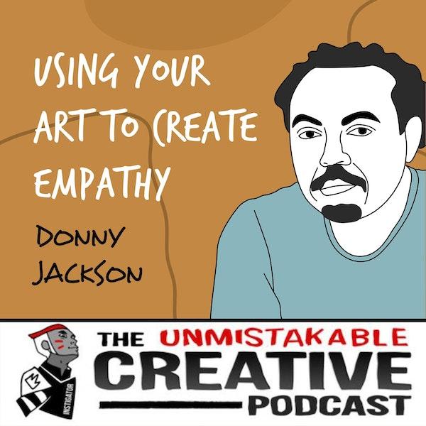 Donny Jackson | Using Your Art to Create Empathy Image