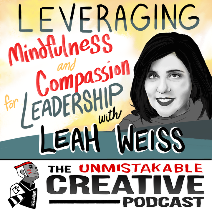 Leah Weiss: Leveraging Mindfulness and Compassion for Leadership