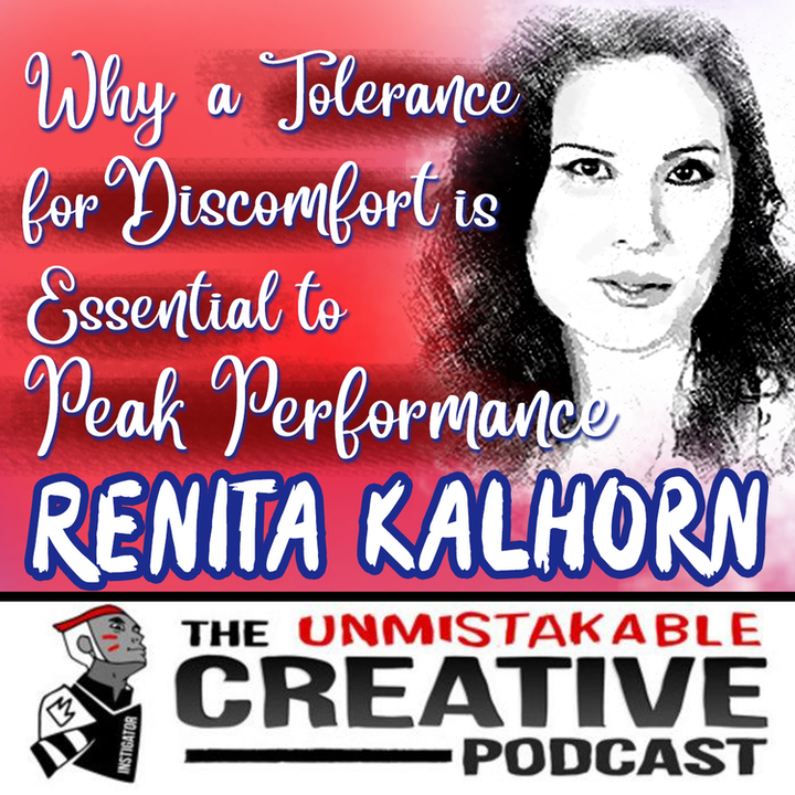 Why a Tolerance for Discomfort is Essential to Peak Performance with Renita Kalhorn
