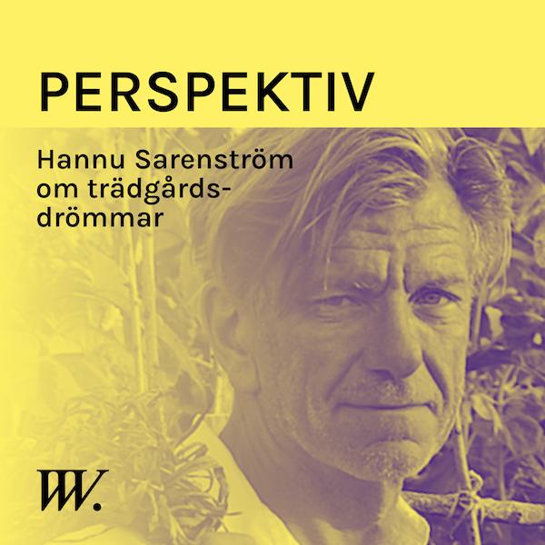 63. Vår relation till trädgården - med Hannu Sarenström Image