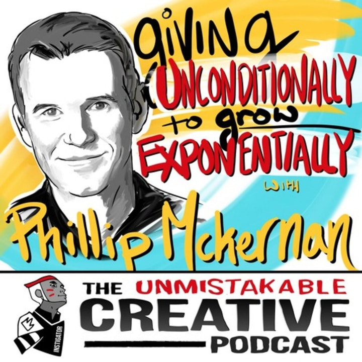 Best of: Giving Unconditionally to Grow Exponentially with Phillip Mckernan