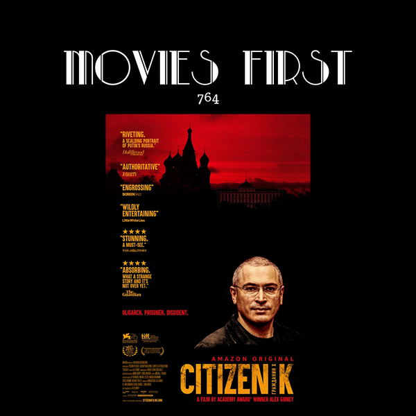 764: Citizen K (Documentary) (the @MoviesFirst review)