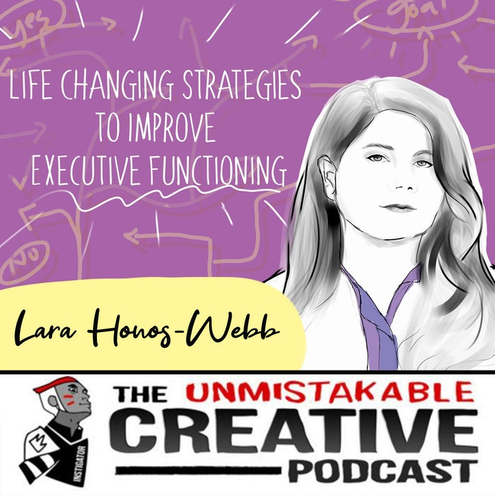 Life Changing Strategies to Improve Executive Functioning with Lara Honos-Webb