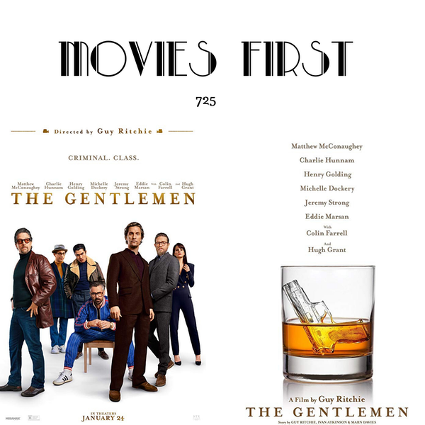 725: The Gentlemen (Drama, Crime) (the @MoviesFirst review)