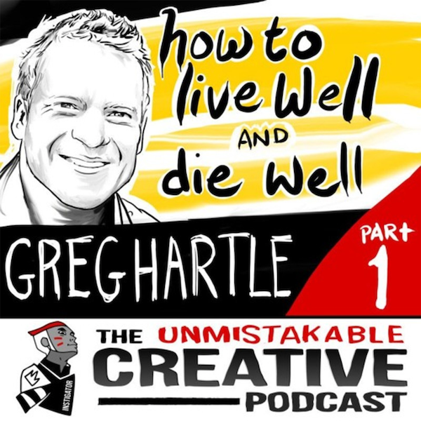 Unmistakable Classics: Greg Hartle | How to Live Well and Die Well - Part 1 Image