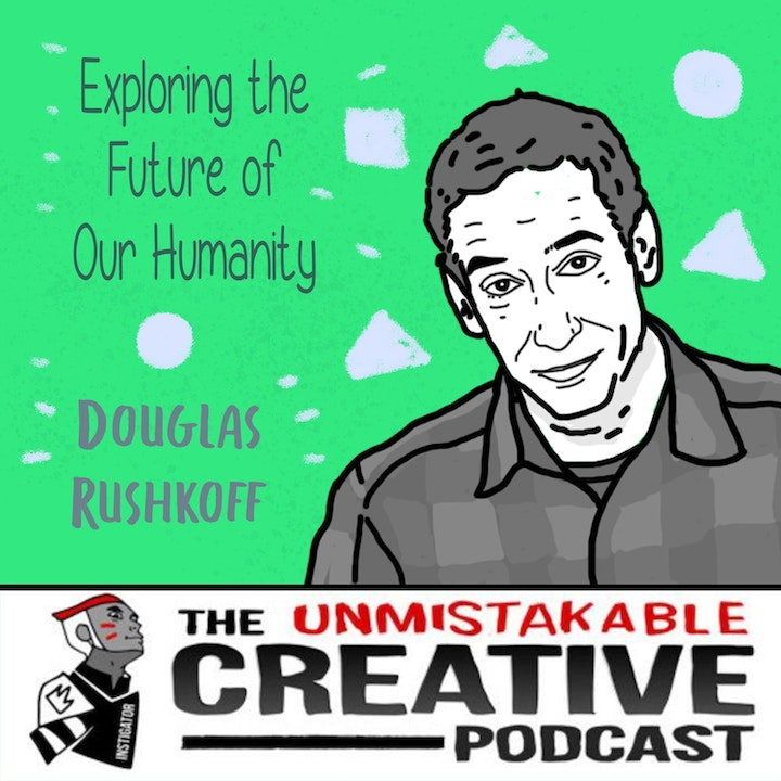 Exploring the Future of Our Humanity with Douglas Rushkoff