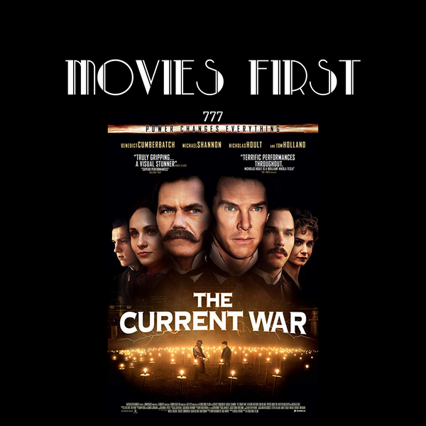 777: The Current War (Biography, Drama, History) (the @MoviesFirst review) Image