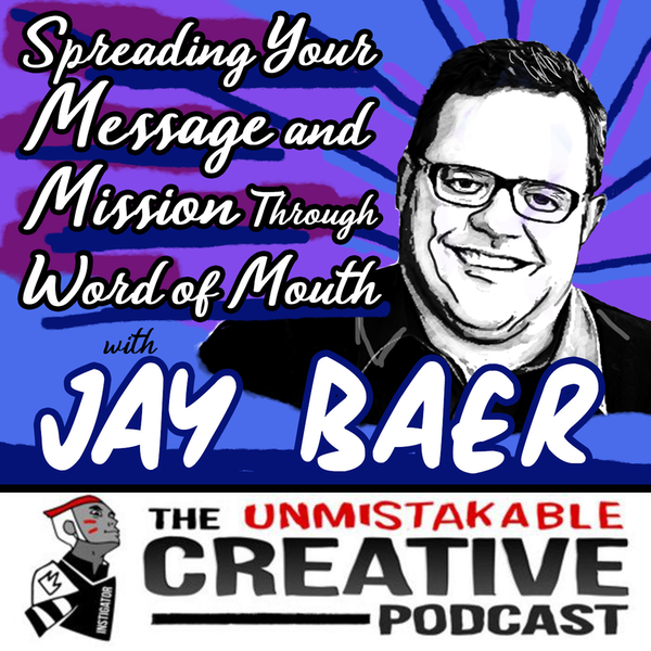Spreading Your Message and Mission through Word of Mouth with Jay Baer Image