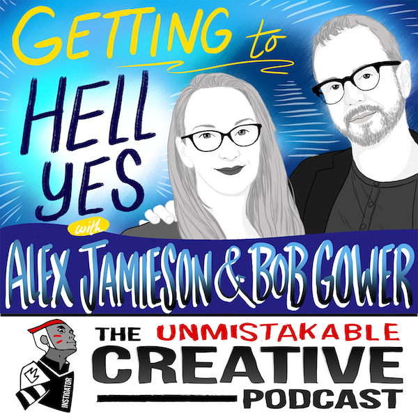 Getting to Hell Yes with  Alex Jamieson and Bob Gower Image